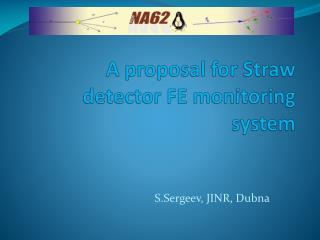 A proposal for Straw detector FE monitoring system