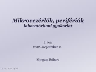 Mikrovezérlők, perifériák laboratóriumi  gyakorlat