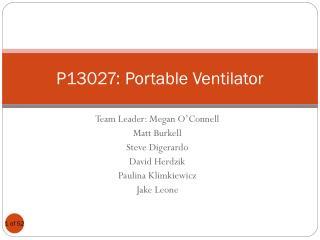 P13027: Portable Ventilator