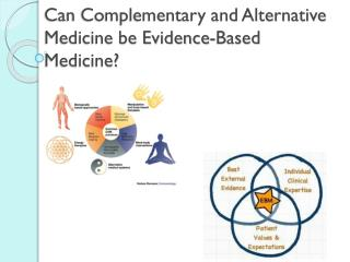 Can Complementary and Alternative Medicine be Evidence-Based Medicine?