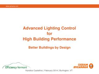 Advanced Lighting Control  for  High Building Performance Better Buildings by Design