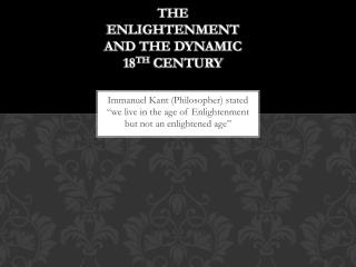 The Enlightenment and the Dynamic 18 th  Century