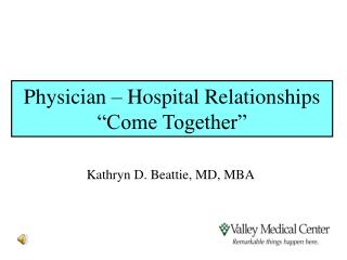 physician   hospital relationships  come together