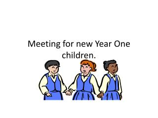 Meeting for new Year One children.