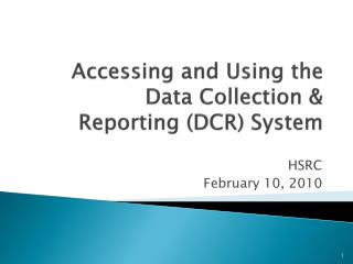 Accessing and Using the Data Collection & Reporting (DCR) System