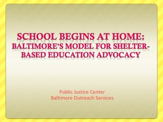 School begins at home:  Baltimore's model for shelter-based education advocacy