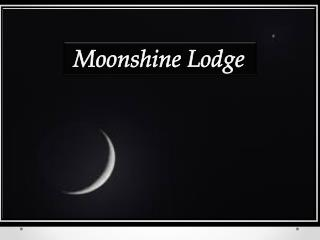 Moonshine Lodge