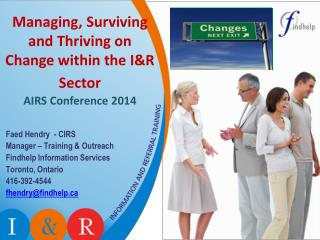 Managing, Surviving and Thriving on Change within the I&R Sector AIRS Conference 2014
