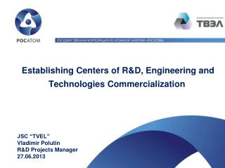 Establishing Centers of R&D, Engineering and Technologies Commercialization