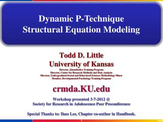 Todd D. Little University of Kansas Director, Quantitative Training Program Director, Center for Research Methods and D