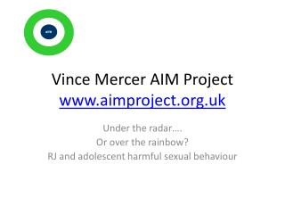 Vince Mercer AIM Project  www.aimproject.org.uk