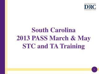 South Carolina  2013 PASS March & May STC and TA Training