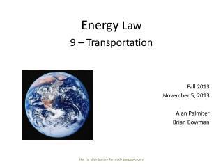 Energy  Law  9  – Transportation
