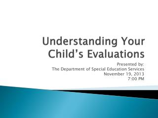 Understanding Your Child�s Evaluations