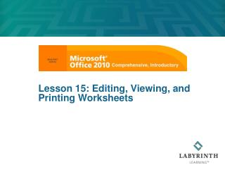Lesson 15: Editing, Viewing, and Printing Worksheets