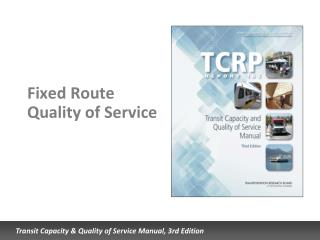 Fixed Route Quality of Service
