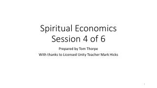 Spiritual Economics Session 4 of 6