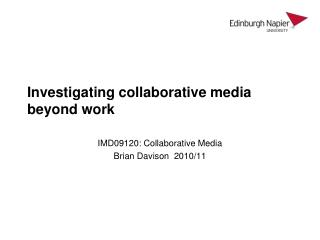 Investigating collaborative media beyond work