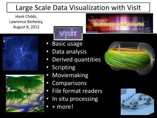 Large Scale Data Visualization with  VisIt