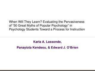 Karla A. Lassonde,  Panayiota Kendeou , & Edward J. O'Brien