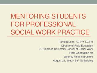 Mentoring Students  for professional  social work practice