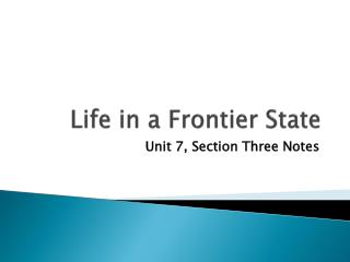 Life in a Frontier State