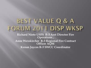 BEST VALUE Q & A FORUM 2011 DISP WKSP