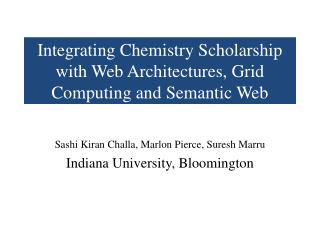Integrating Chemistry Scholarship with Web Architectures, Grid Computing and Semantic Web