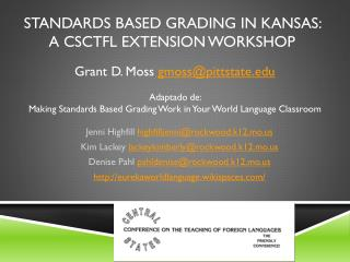 Standards Based Grading in Kansas:  a CSCTFL Extension Workshop