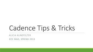 Cadence Tips & Tricks