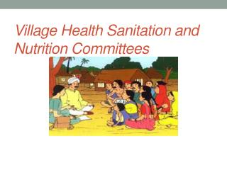Village Health Sanitation and Nutrition Committees