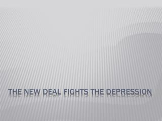 The New Deal Fights the Depression