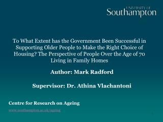 Author: Mark Radford Supervisor: Dr. Athina Vlachantoni