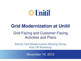 Grid  Modernization  at  Unitil Grid-Facing  and  Customer-Facing Activities and Plans