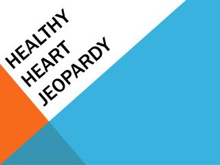 Healthy Heart Jeopardy