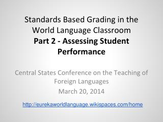 Standards Based Grading in the World Language Classroom Part 2 - Assessing Student Performance