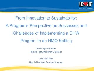 From Innovation to Sustainability:  A Program's Perspective on Successes and Challenges of Implementing a CHW Program i
