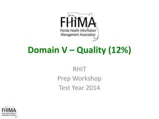 Domain V – Quality (12%)