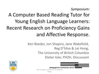 Symposium: A Computer Based Reading Tutor for Young English Language Learners: Recent Research on Proficiency Gains and