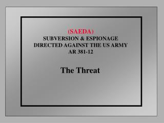 (SAEDA) SUBVERSION & ESPIONAGE DIRECTED AGAINST THE US ARMY AR 381-12