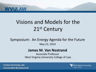 Visions and Models for the 21 st  Century