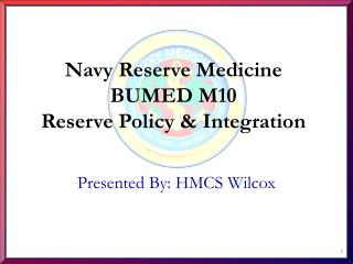 Navy Reserve Medicine BUMED M10 Reserve Policy & Integration