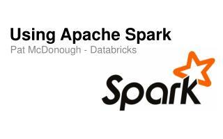 Using Apache Spark
