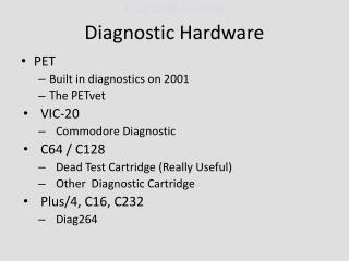 Diagnostic Hardware