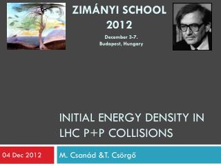 INITIAL  energy density in  LHC P+ P collisions