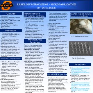 Laser  micromachining /  microfabrication By: Divya Bandi