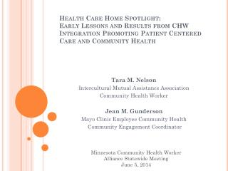 Health Care Home Spotlight: Early Lessons and Results from CHW Integration Promoting Patient Centered Care and Communit