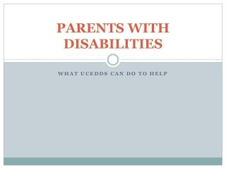 PARENTS WITH DISABILITIES