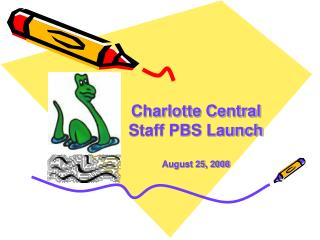 Charlotte Central  Staff PBS Launch August 25, 2008