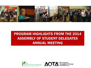 PROGRAM HIGHLIGHTS FROM THE 2014 ASSEMBLY OF STUDENT DELEGATES ANNUAL MEETING